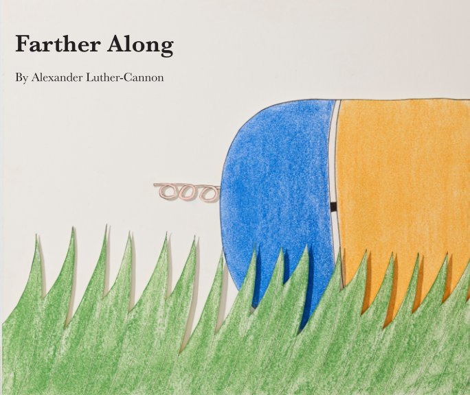 View Farther Along by Alexander Luther-Cannon