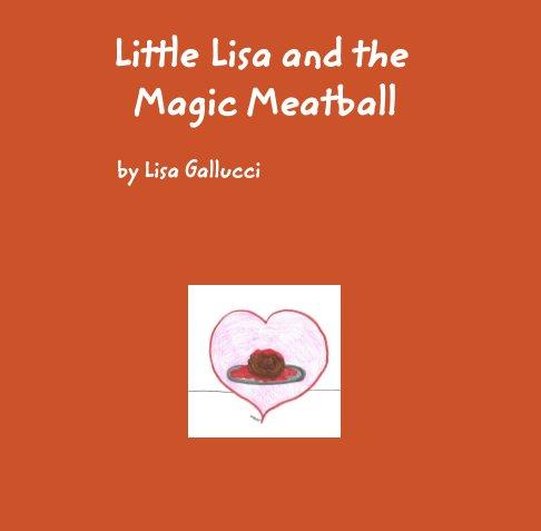 Bekijk Little Lisa and the Magic Meatball op Lisa Gallucci