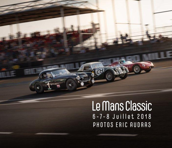 Bekijk Le Mans Classic 2018 op Eric Audras
