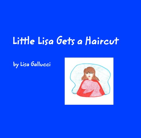 Bekijk Little Lisa Gets a Haircut op Lisa Gallucci
