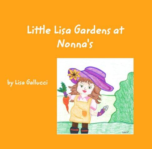 Bekijk Little Lisa Gardens with Nonna op Lisa Gallucci
