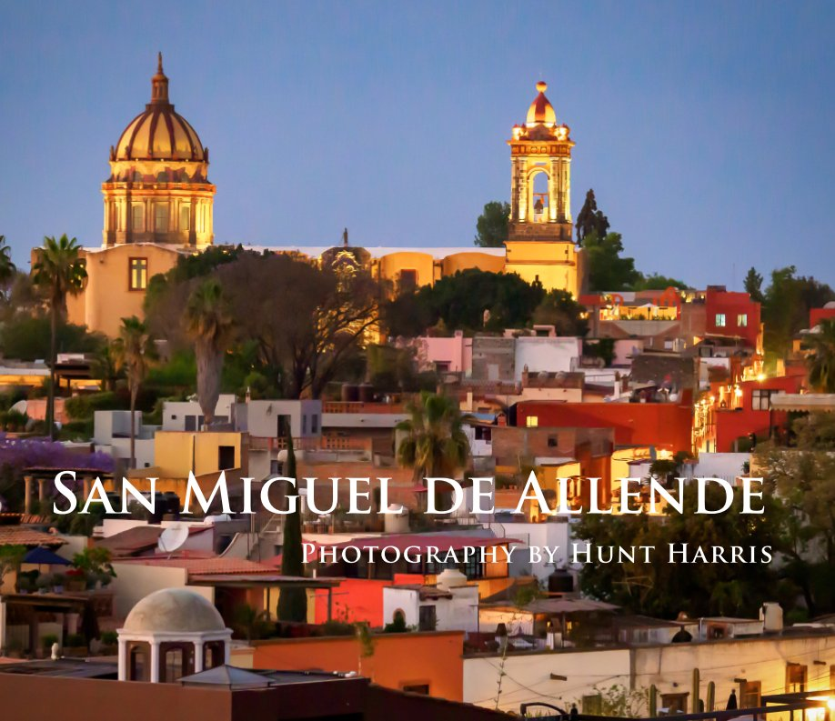 Bekijk Reflections of San Miguel de Allende op Hunt Harris