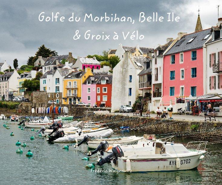 Bekijk Golfe du Morbihan, Belle Ile et Groix à Vélo op Frédéric Walgenwitz