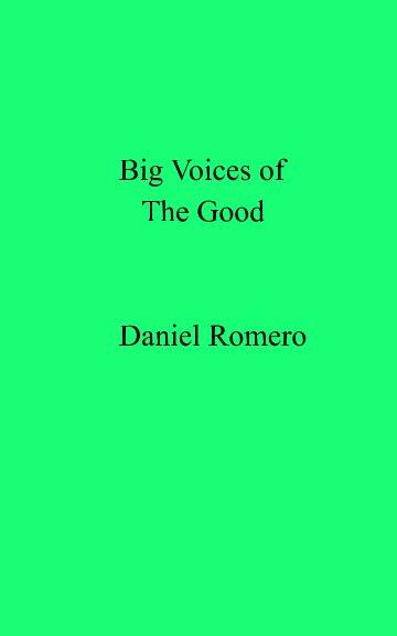 Bekijk Big Voices of The Good op Daniel Romero