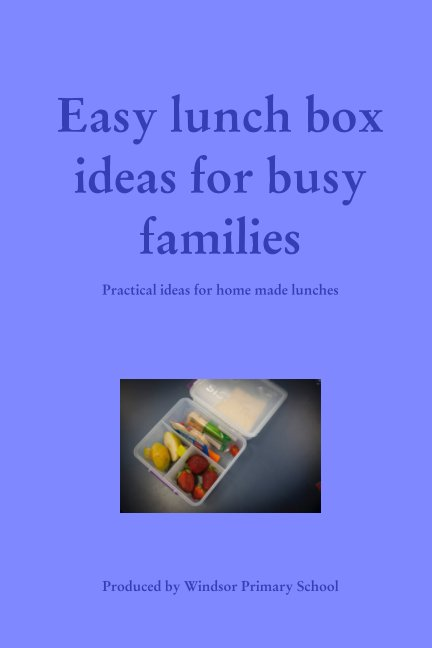 View Easy lunch box ideas for busy families by Lucy Battersby
