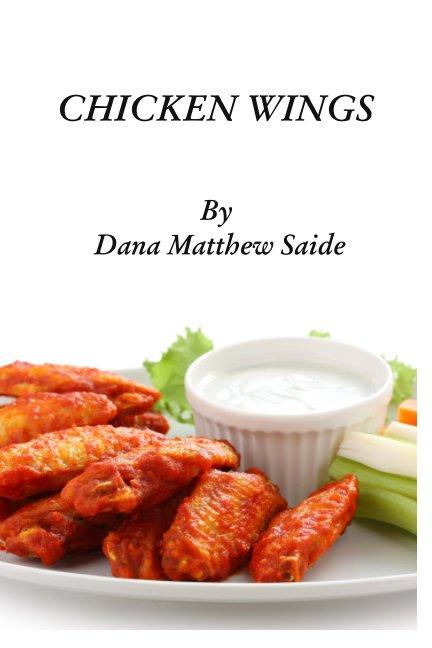 Chicken Wings nach Dana Matthew Saide anzeigen