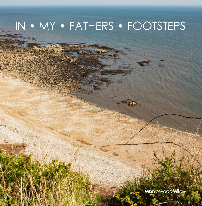 View In My Fathers Footsteps by Jenny Goodfellow