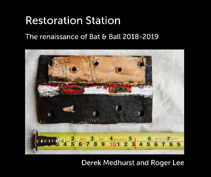 View Restoration Station by Derek Medhurst, Roger Lee