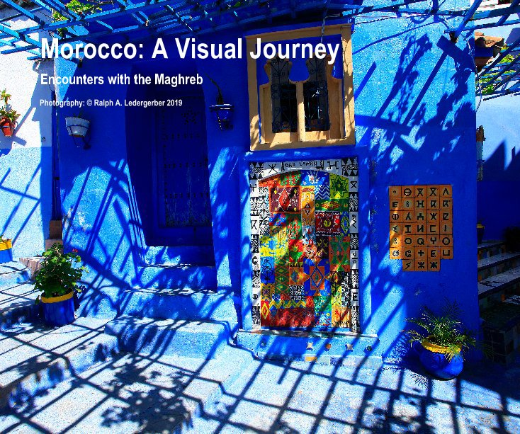 View Morocco: A Visual Journey by Ralph A. Ledergerber 2019