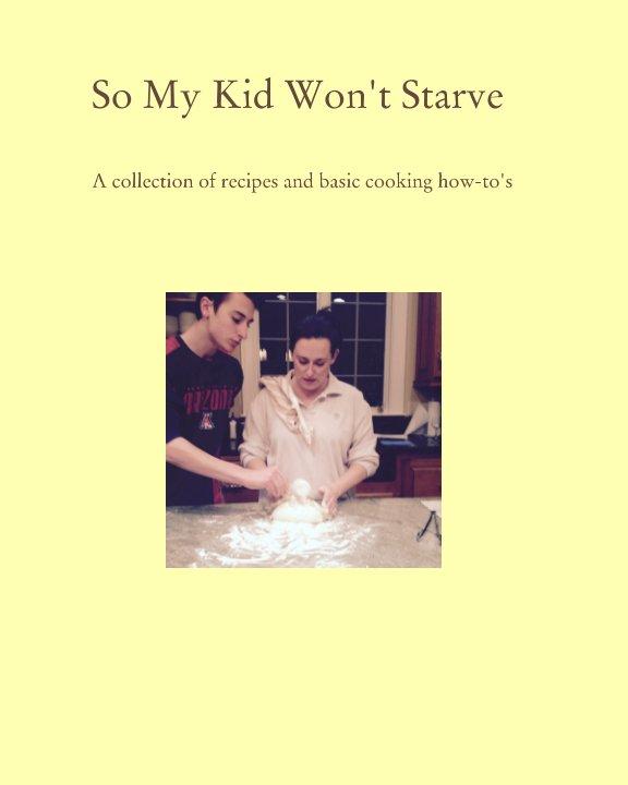 So My Kid Won't Starve nach Stephanie A. Mauro anzeigen