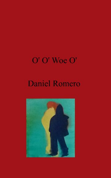 Ver O' O' Woe O' por Daniel Romero