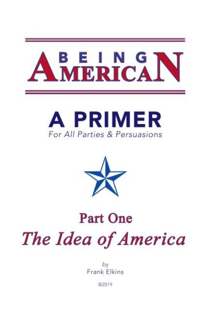 View Being American by Frank Elkins