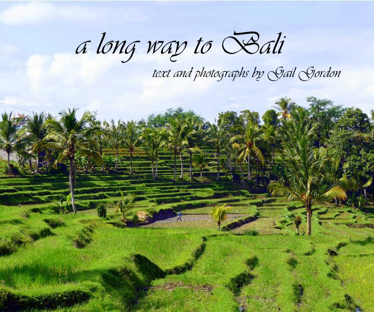 View a long way to Bali text and photographs by Gail Gordon by Gail Gordon