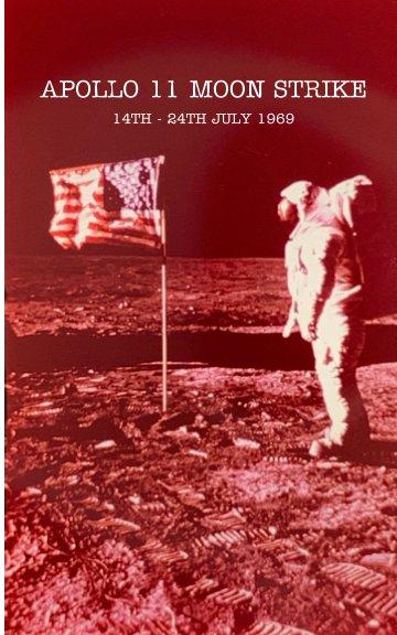 View Apollo 11 Moonstrike by Lucy Denton