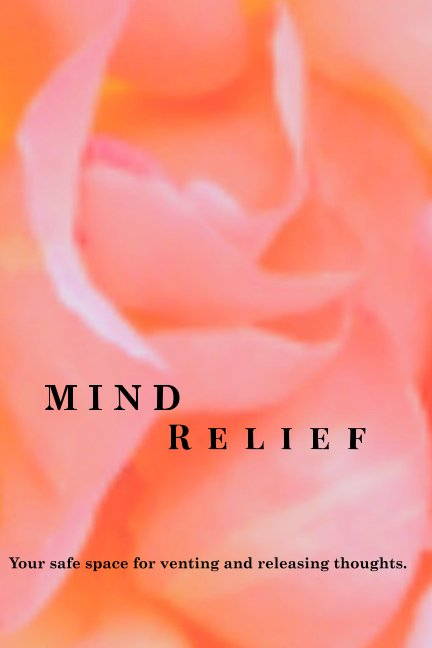 View Mind Relief Writing Journal by Jacqueline H. Stevenson