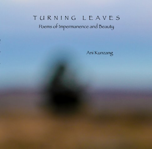 View Turning Leaves by Ani Kunzang