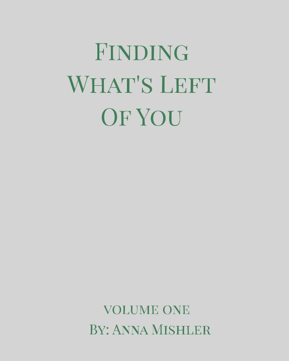 Ver Finding What's Left Of You por Anna Mishler