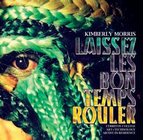View Laissez Les Bon Temps Rouler by Cerritos College Art Gallery