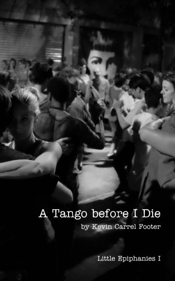 View A Tango before I Die - (3rd Edition) by Kevin Carrel Footer