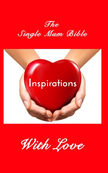 View The Single Mum Bible by Helen Joy, Tina Kathleen