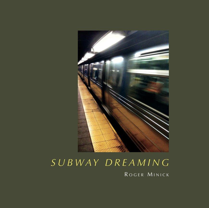 View Subway Dreaming by Roger Minick
