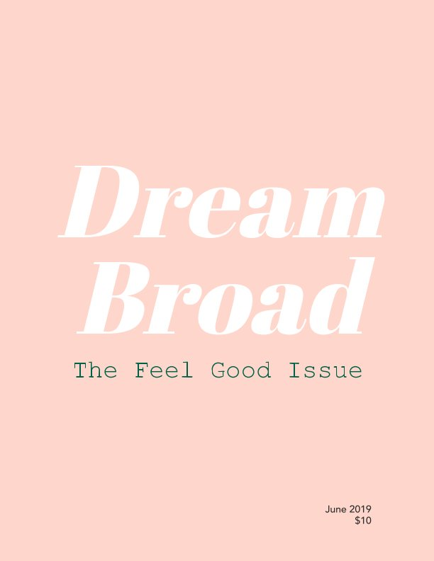 View Dream Broad: The Feel Good Issue by Blooming Dreamers