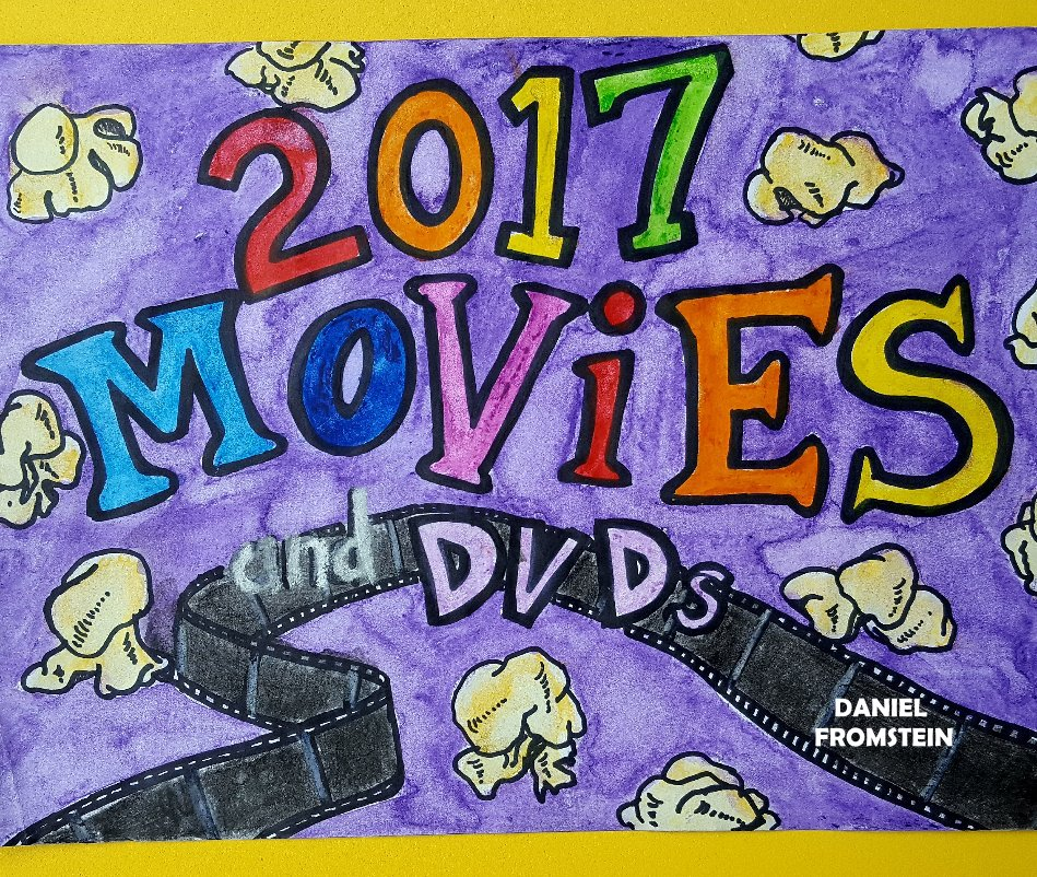 View 2017 Movies and DVDS by Daniel Fromstein