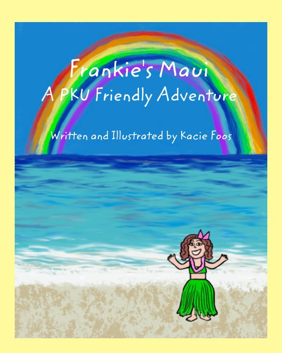 View Frankie's Maui A PKU Friendly Adventure by Kacie Foos