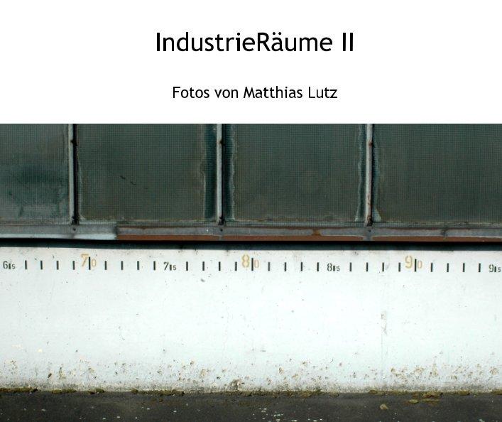 Industrieräume II nach Matthias Lutz anzeigen