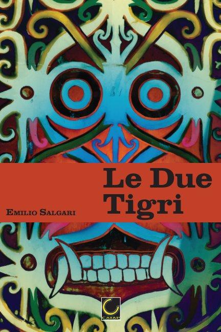 View Le Due Tigri by Emilio Salgari
