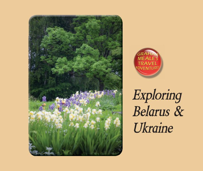 View Exploring Belarus and Ukraine by Graham Meale