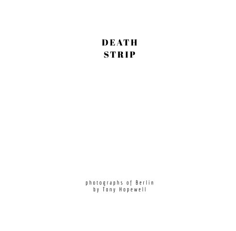 View Death Strip by Anthony Hopewell