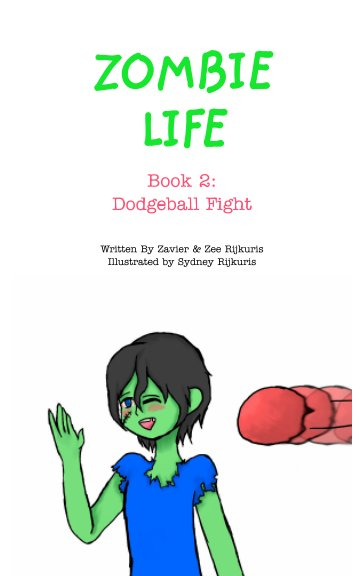 View Zombie Life Book 2 by Zavier Rijkuris