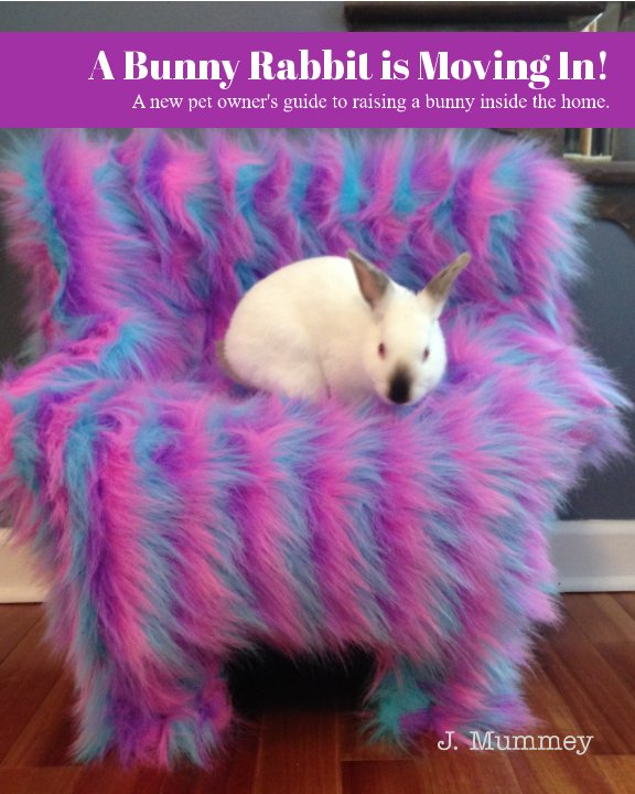 View A Bunny Rabbit is Moving In! by J. Mummey