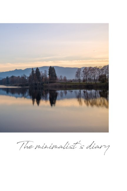 View The Minimalist's Diary by Ulrich Gerndt
