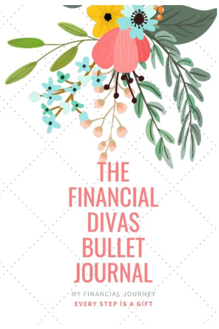 View The Financial Divas Bullet Journal by Clara Jamison