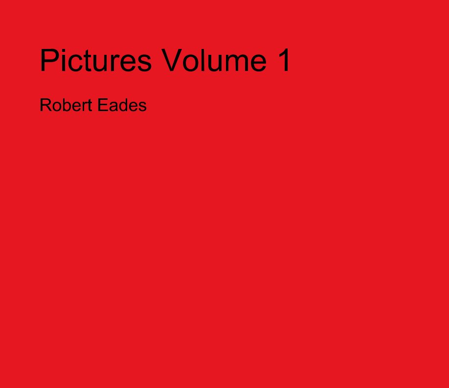 View Pictures Volume 1 by Robert Eades