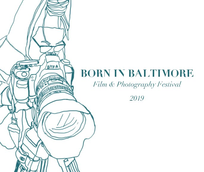 View Born in Baltimore Catalogue 2019 by Baltimore Youth Film Arts