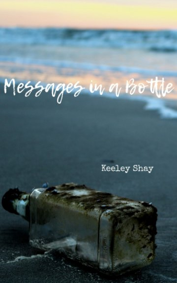 Visualizza Messages in a Bottle di Keeley Shay