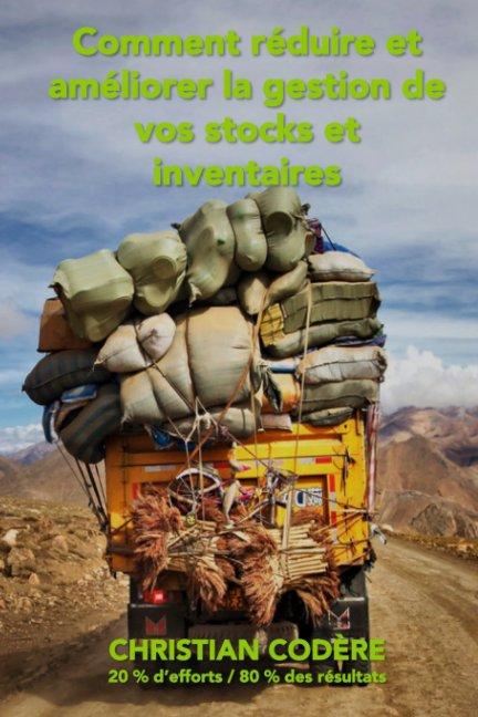 View Comment réduire et améliorer la gestion de vos stocks et inventaires by Christian Codère
