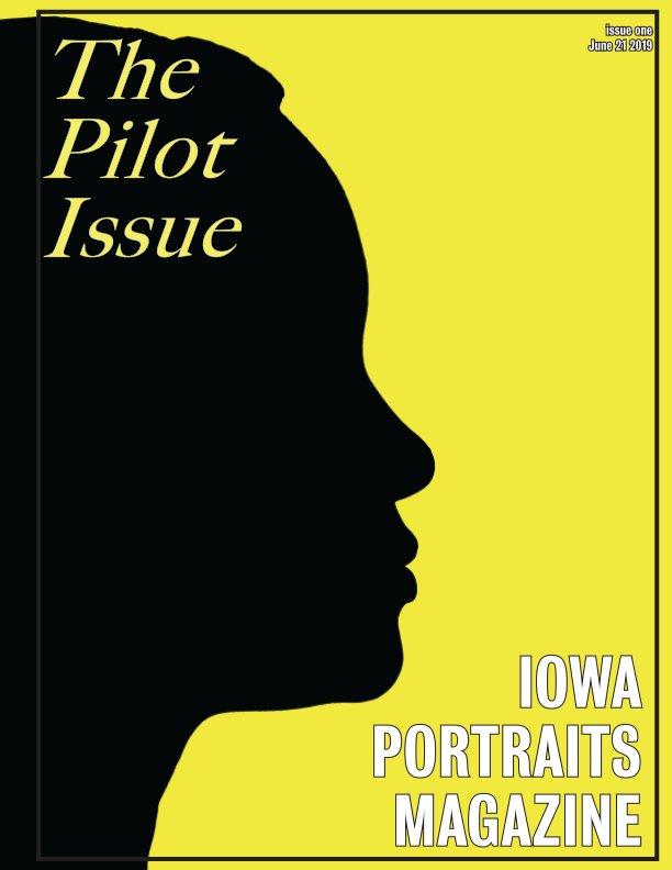 View Iowa Portraits Magazine: The Pilot Issue by Anthony Arroyo