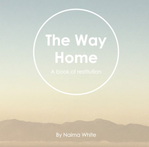 View The Way Home by Naima White