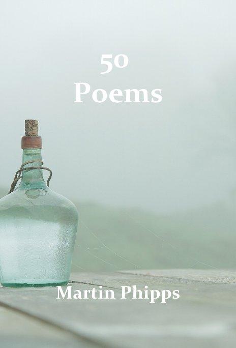 Visualizza 50 Poems di Martin Phipps