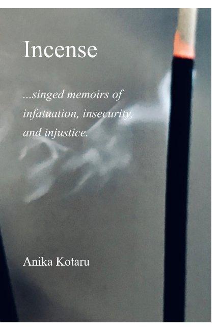 View Incense by Anika Kotaru