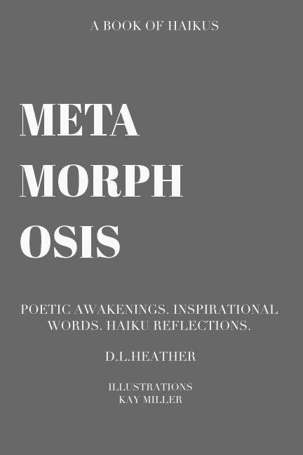 View Metamorphosis by DLHeather