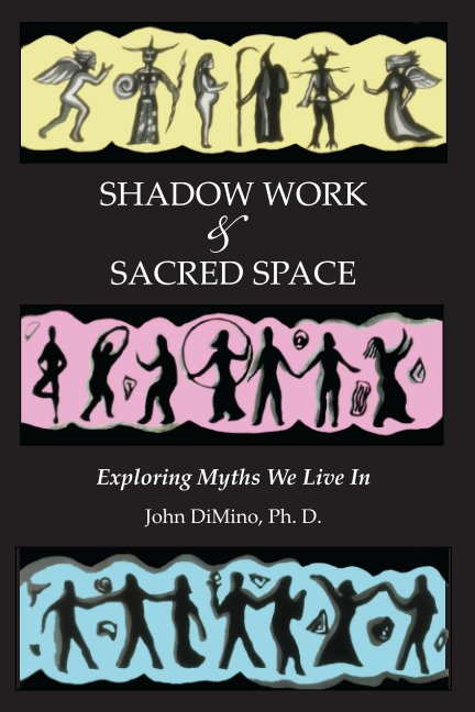 Shadow Work and Sacred Space nach John DiMino anzeigen