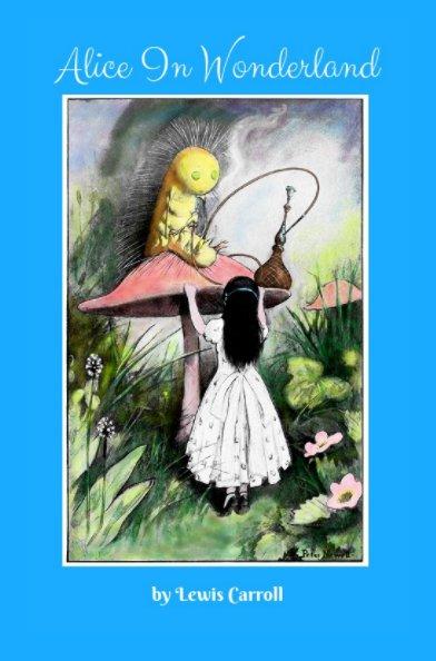 Visualizza Alice In Wonderland di Lewis Carroll