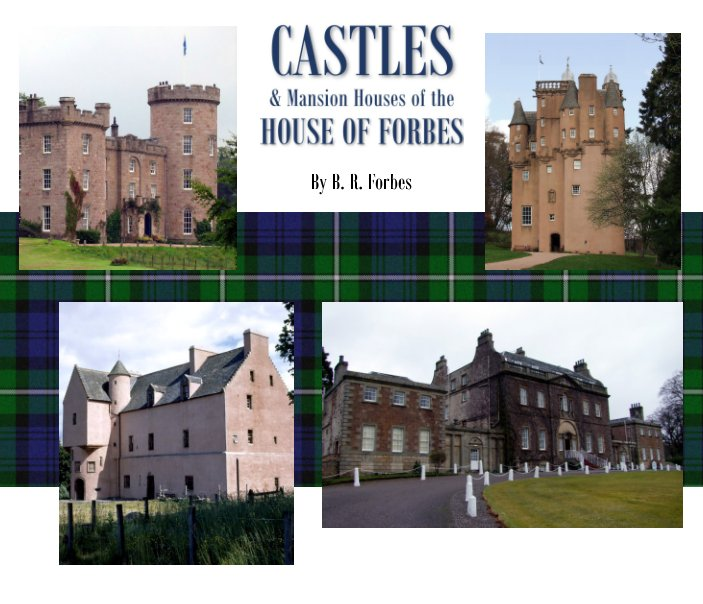 Visualizza Castles and Mansion Houses of the House of Forbes di B. R. Forbes