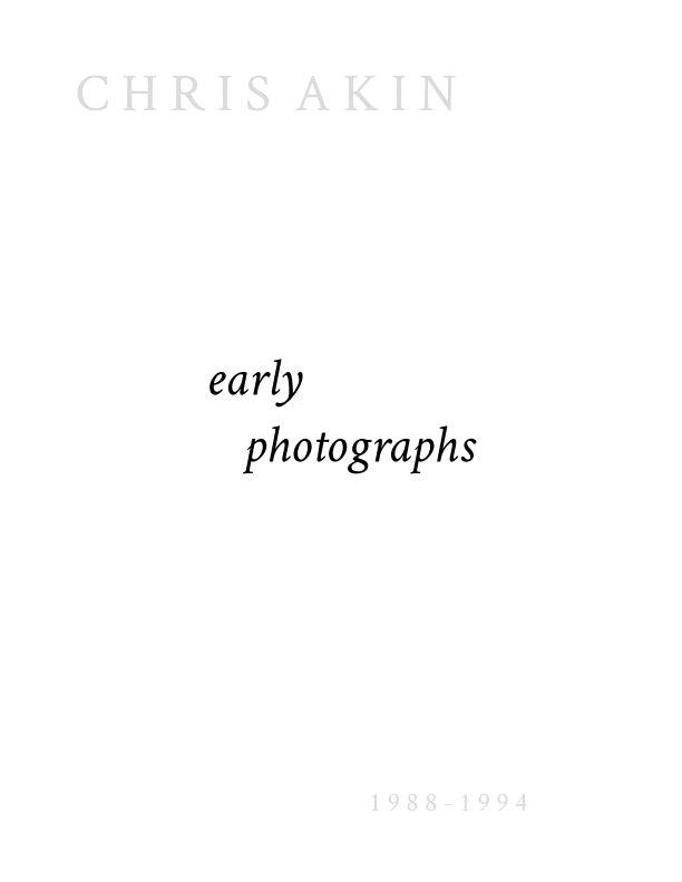 Visualizza early photographs di CHRIS AKIN