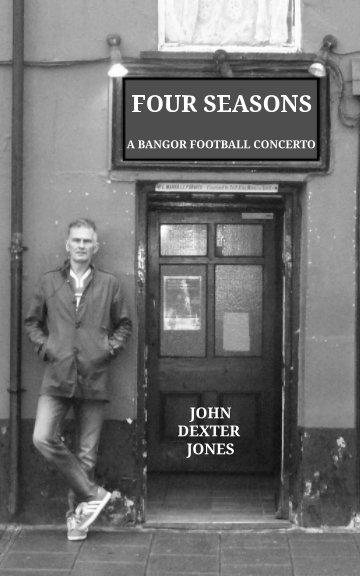 Four Seasons - A Bangor Football Concerto nach John Dexter Jones anzeigen
